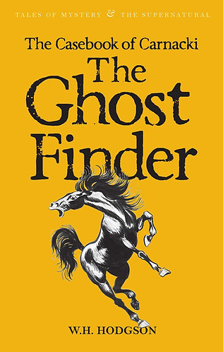 The Casebook of Carnacki The Ghost-Finder