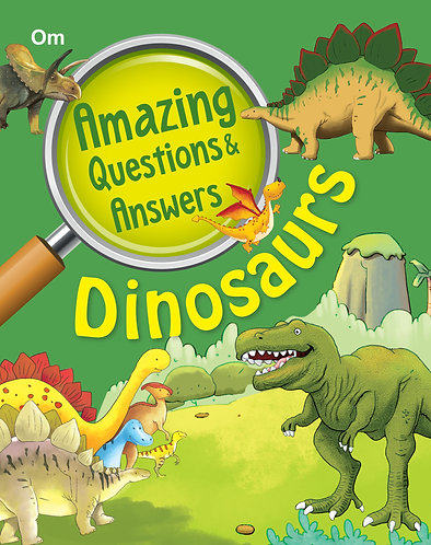 Amazing Questions & Answers Dinosaurs