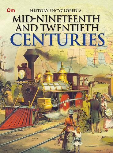 Mid-Nineteenth and Twentieth Centuries : History Encyclopedia