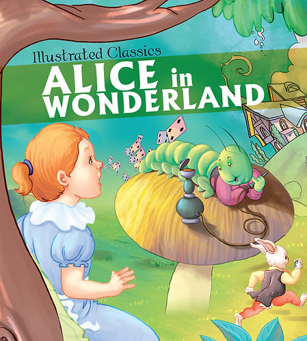 Alice in Wonderland : Illustrated Classics