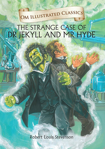 The Strange Case of Dr Jekyll and Mr Hyde : Om Illustrated Classics