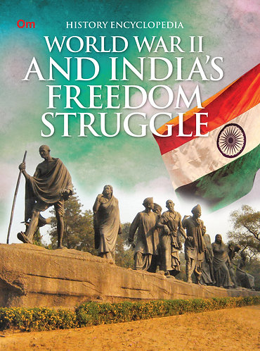 World War II and India's Freedom Struggle : History Encyclopedia