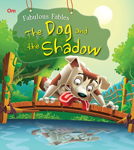 The Dog and His Reflection : Fabulous Fables