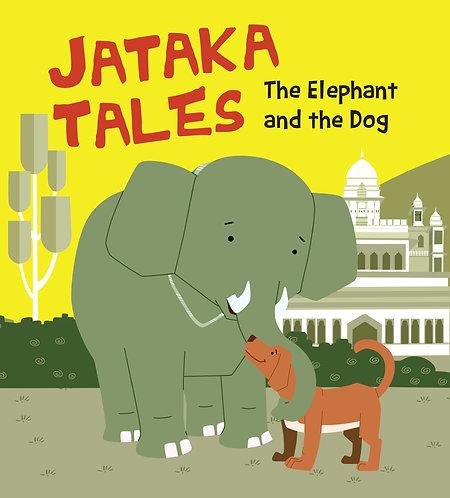 The Elephant and the Dog : Jataka Tales