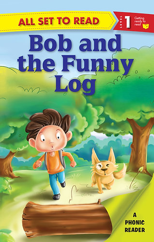 Bob and the Funny Log :Phonic Reader