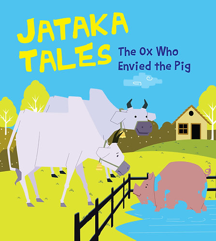 The Ox Who Envied the Pig : Jataka Tales