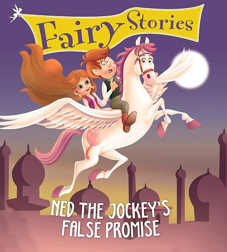 Ned the Jockey's False Promise : Fairy Stories