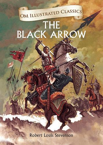 The Black Arrow : Om Illustrated Classics
