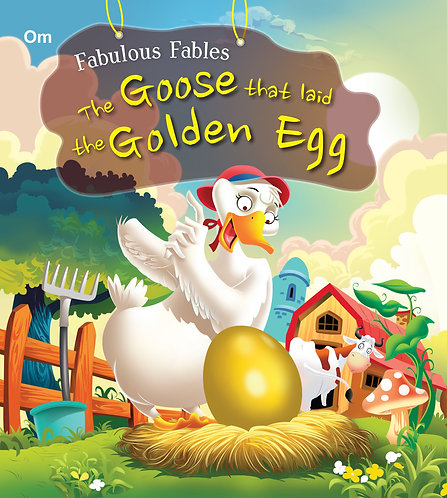 The Goose That Laid Golden Egg : Fabulous Fables