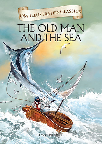 Old Man and The Sea : Om Illustrated Classics
