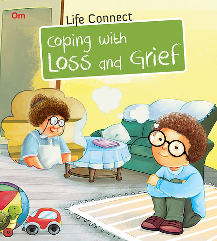 Coping with Loss and Grief : Life Connect