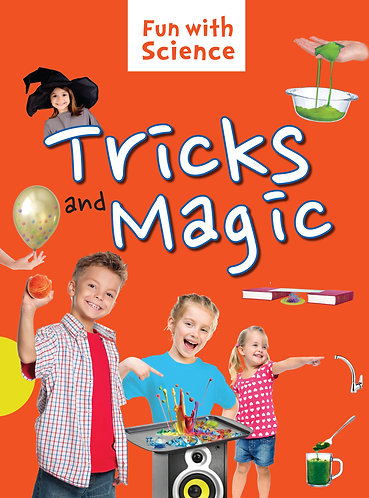Tricks and Magic : Fun with Science