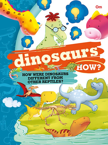 Dinosaurs How?