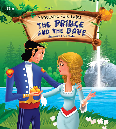 The Prince And The Dove : Fantastic Folktales