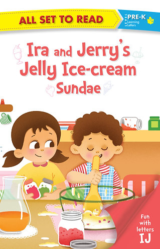 All set to Read fun with latter IJ Ira and Jerry's Jelly Ice-Cream Sundae