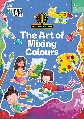 Smart Brain Right Brain: Science Level 2 The Art of Mixing Colours