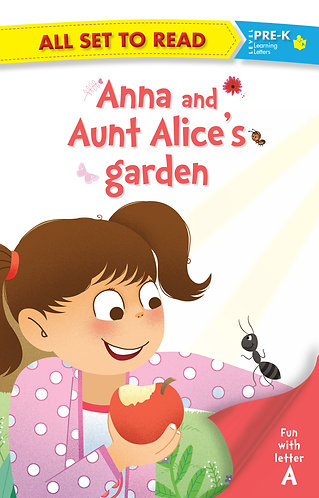 All set to Read fun with latter A Anna and Aunt Alice's Garden