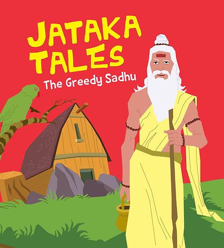 The Greedy Sadhu : Jataka Tales