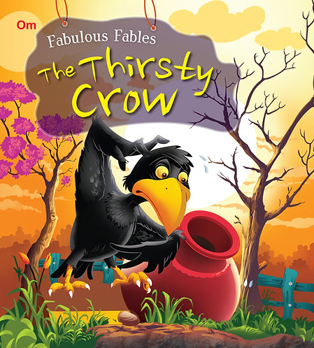 The Thirsty Crow : Fabulous Fables