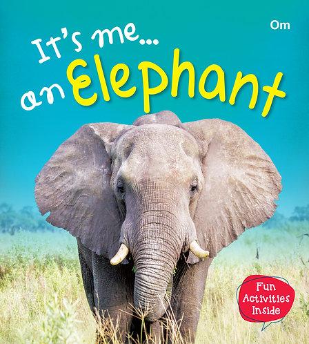 It's me a Elephant