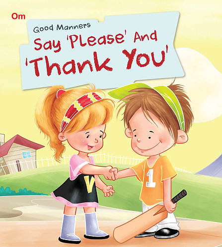 Say 'Please' And 'Thank You' : Good Manners