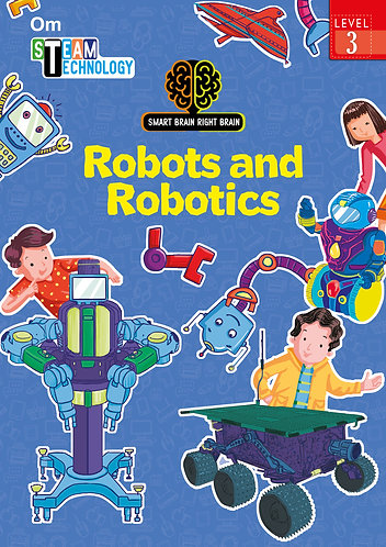 Smart Brain Right Brain: Science Level 3 Robots and Robotics