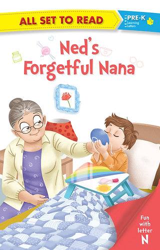 All set to Read fun with latter N Ned's Forgetful Nana