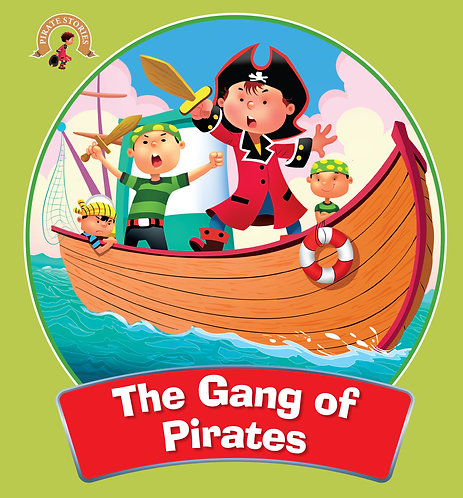 The Gang Of Pirates : Pirate Stories