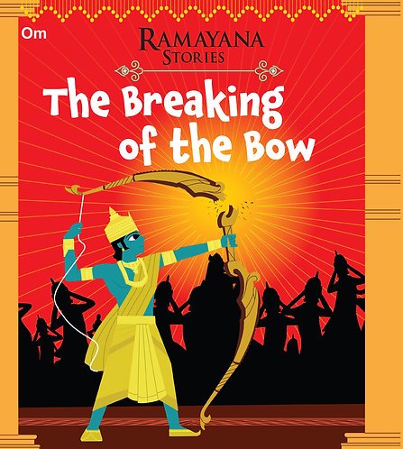 The Breaking of the Bow : Ramayana Stories