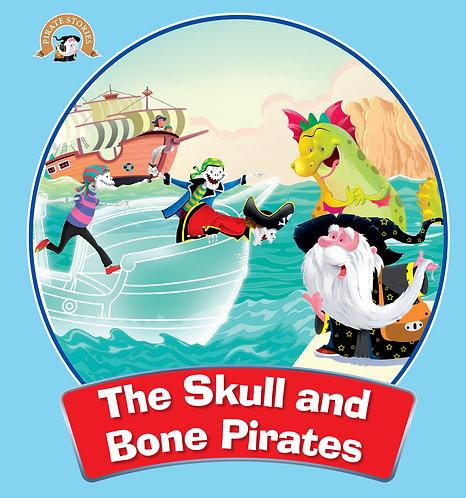 The Skull And Bone Pirates : Pirate Stories