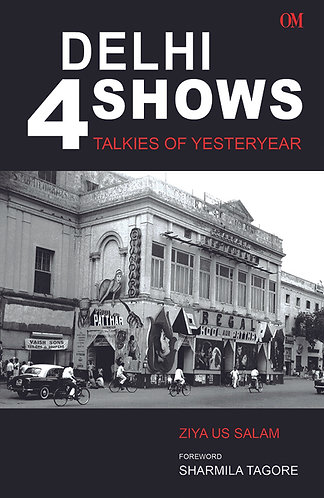 Delhi 4 Shows - Talkies Of Yesteryear