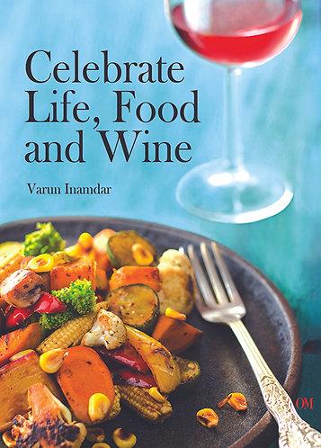 Celebrate Life, Food & Wine