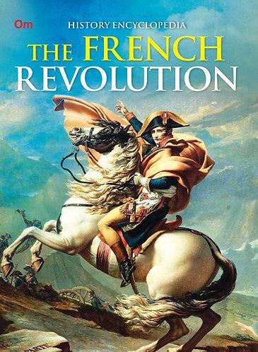 The French Revolution : History Encyclopedia