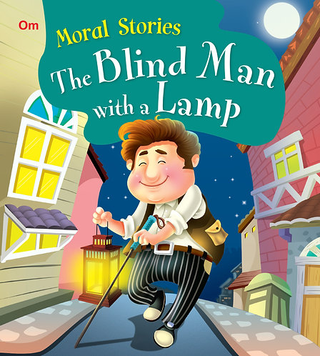 The Blind Man With a Lamp : Moral Stories