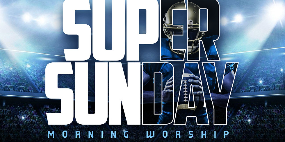 RSVP for Service: Feb 7th Super Sunday Morning Worship