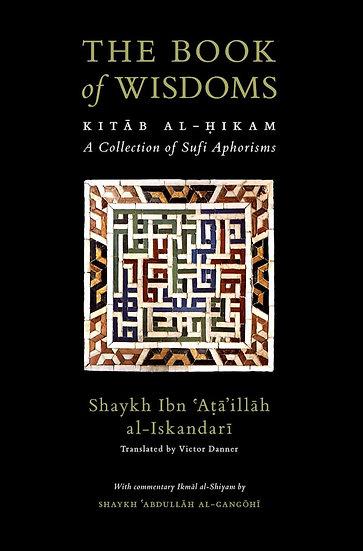 The Book Of Wisdoms [Kitab al-Hikam with Ikmal al-Shiyam]