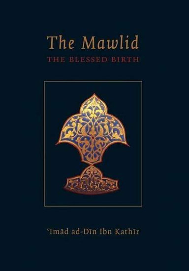 Mawlid - The Blessed Birth of the Prophet