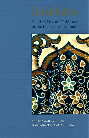 Istikhara - In The Light Of The Sunnah