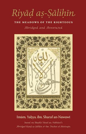 Riyad as-Salihin - Abridged and Annotated The Meadows of the Righteous