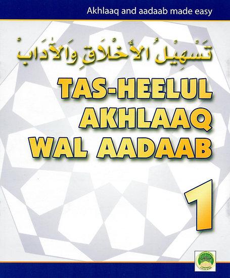 Tasheelul-Akhlaaq Wal-Aadaab 1-10