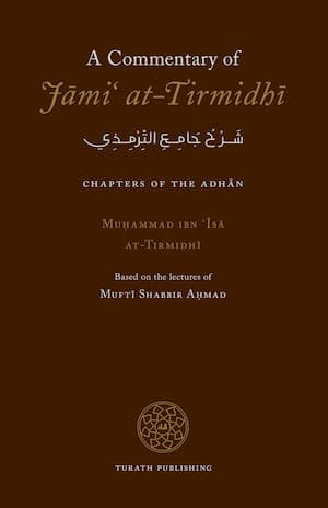 A Commentary of Jami' at-Tirmidhi: Chapters of the Adhan