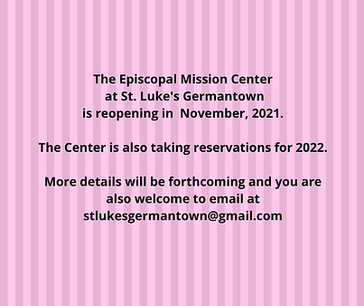 The Episcopal Mission Center at St. Luke's Germantown is reopening in November, 2021. The