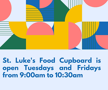 St. Luke's Food Cupboard is open Tuesdays and Friday from 900am to 1030am.png