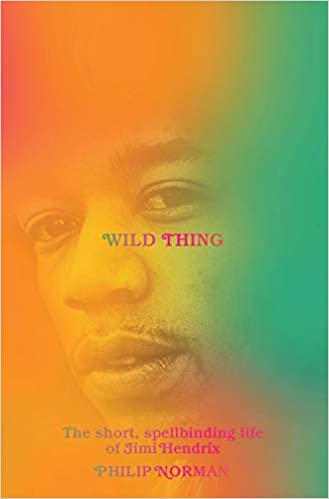 Wild Thing: The Short, Spellbinding Life of Jimi Hendrix By: Phillip Norman