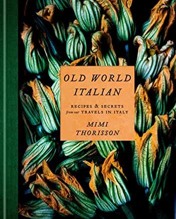 Old World Italian  By: Mimi Thorisson