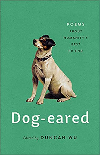 Dog-eared: Poems About Humanity's Best Friend By: Duncan Wu