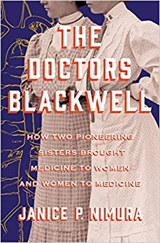 The Doctors Blackwell By: Janice P. Nimura
