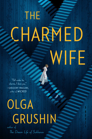 The Charmed Wife By: Olga Grushin