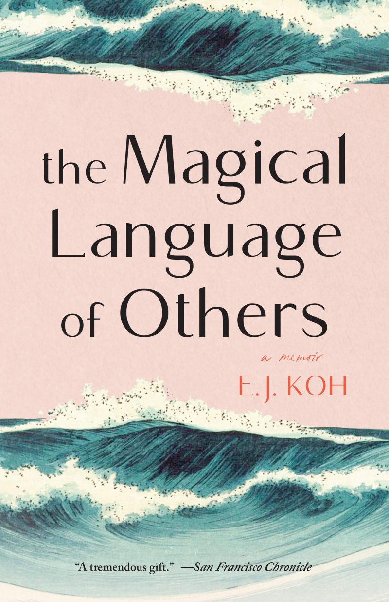 The Magical Language of Others By: E.J. Koh