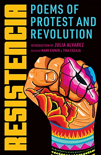 Resistencia: Poems of Protest and Revolution  By: Mark Eisner